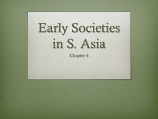 Early Societies in S. Asia