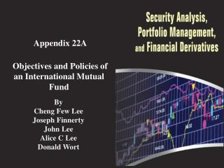 Appendix 22A Objectives and Policies of an International Mutual Fund