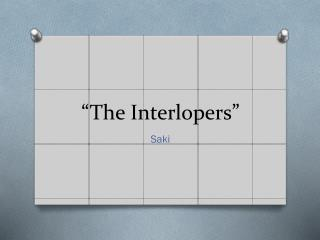 """The Interlopers"""