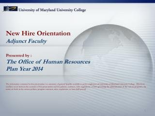 New  Hire Orientation Adjunct Faculty Presented by : The Office of Human Resources Plan Year 2014