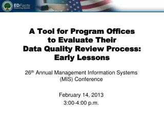 A Tool for Program Offices  to Evaluate Their  Data Quality Review Process:  Early Lessons