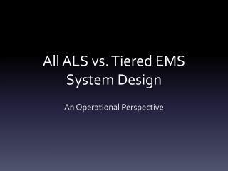 All ALS vs. Tiered EMS System Design