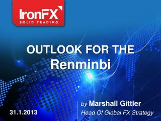 OUTLOOK FOR THE  Renminbi