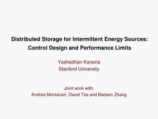 Distributed Storage for Intermittent Energy Sources: Control Design and Performance Limits