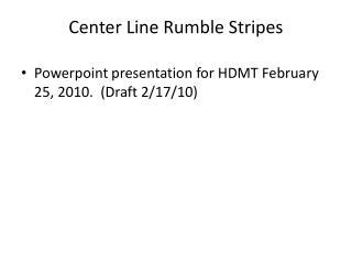 Center Line Rumble Stripes