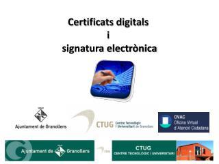 Certificats digitals  i  signatura electrònica