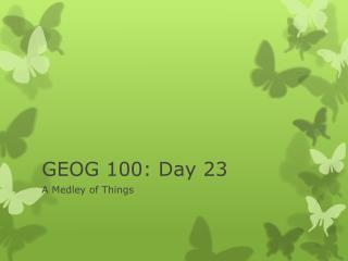 GEOG 100: Day 23