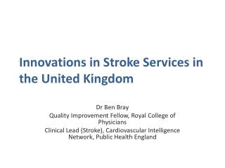 Innovations in Stroke Services in the United Kingdom