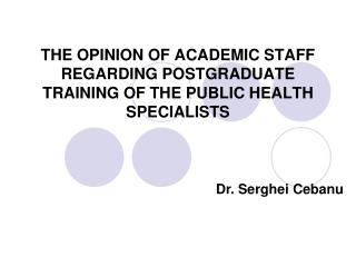 THE OPINION OF ACADEMIC STAFF REGARDING POSTGRADUATE TRAINING OF THE PUBLIC HEALTH SPECIALISTS