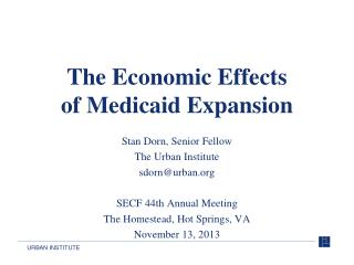 The Economic Effects  of Medicaid Expansion