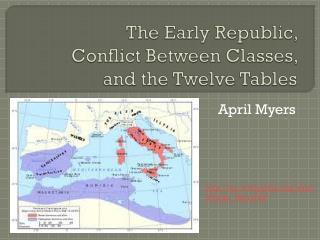 The Early Republic,  Conflict Between Classes,  and the Twelve Tables