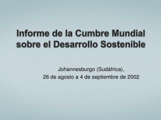 Informe de la Cumbre Mundial sobre el Desarrollo Sostenible