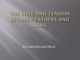 The Love and Tension Between Fathers and Sons