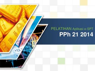 PELATIHAN  Aplikasi  e-SPT PPh  21 2014