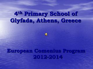 4 th  Primary School of Glyfada, Athens, Greece