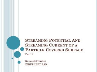 Streaming Potential  And  Streaming Current  of a  Particle Covered Surface