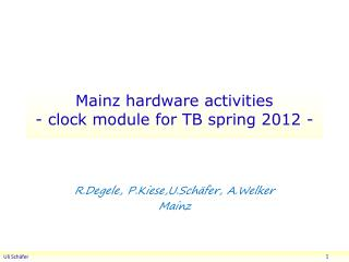 Mainz hardware activities -  c lock module for TB spring 2012 -