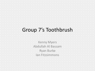 Group 7's Toothbrush