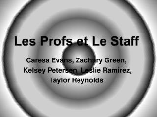 Les Profs et Le Staff