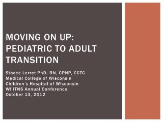 Moving on up: Pediatric to adult Transition