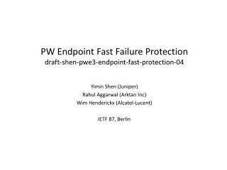 PW Endpoint Fast  F ailure Protection draft-shen-pwe3-endpoint-fast-protection-04
