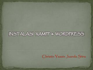 INSTALASI   XAMPP  &   WORDPRESS