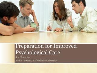 Preparation for Improved Psychological Care