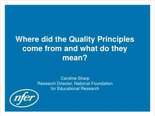 Where did the Quality Principles come from and what do they mean?