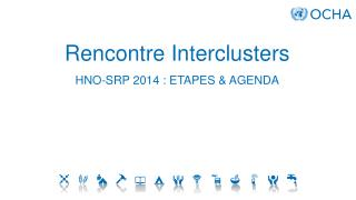 Rencontre  Interclusters HNO-SRP  2014 :  ETAPES & AGENDA