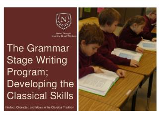 The Grammar Stage Writing Program; Developing the Classical Skills