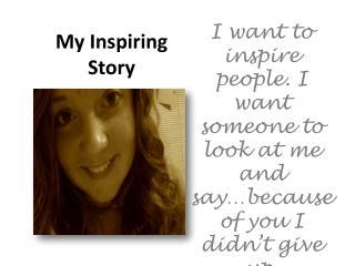 My Inspiring Story