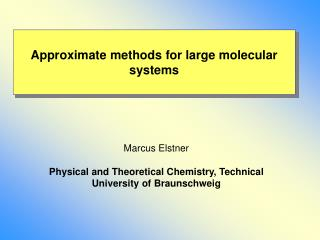 Approximate methods for large molecular systems