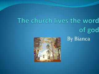 The church lives the word of god