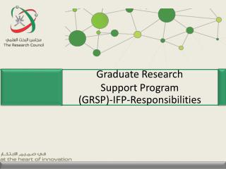 Graduate Research Support Program (GRSP )-IFP-Responsibilities