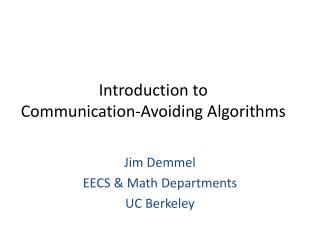 Introduction to  Communication-Avoiding Algorithms