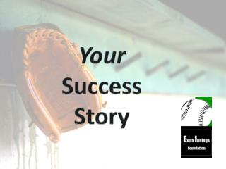 Your Success Story