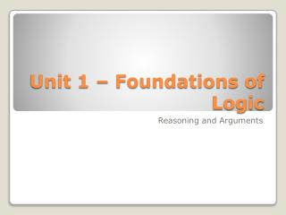 Unit 1 – Foundations of Logic