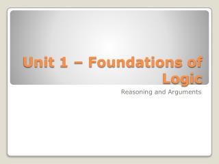 Unit 1 � Foundations of Logic