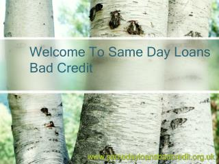 Same Day Loans Bad Credit