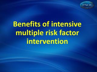 Benefits of intensive multiple risk factor intervention
