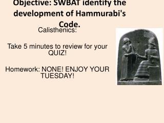 Objective: SWBAT identify the development of Hammurabi's Code.