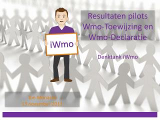 Resultaten  pilots Wmo-Toewijzing  en  Wmo-Declaratie Denktank  iWmo