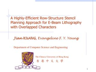 Jian KUANG , Evangeline F . Y . Young Department of  Computer  Science  and  Engineering