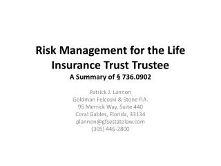 Risk Management for the Life Insurance Trust Trustee A Summary of § 736.0902