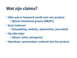 Wat zijn claims?