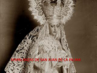 SEMBLANZAS DE SAN JUAN DE LA PALMA