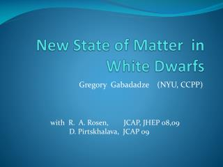 New State of Matter  in White Dwarfs