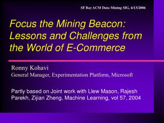 Focus the Mining Beacon: Lessons and Challenges from the World of E-Commerce