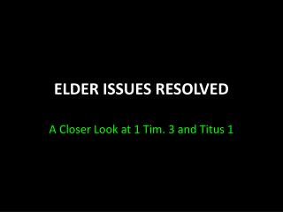 ELDER ISSUES RESOLVED