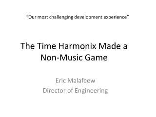 The Time  Harmonix  Made a  Non-Music Game